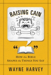 Raising Cain: How the Bible Shapes the Things You Say - eBook