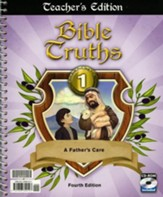 BJU Bible Truths Grade 1: A Father's Care, Teacher's Edition  (Fourth Edition)