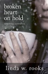 Broken Heart on Hold: Surviving Separation - eBook