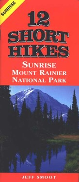 12 Short Hikes Mount Rainer National Park Sunrise
