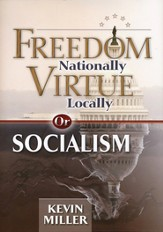 Freedom Nationally, Virtue Locally - or Socialism