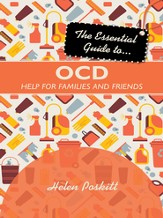 The Essential Guide to OCD: Help for Families and Friends - eBook