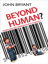 Beyond Human?: Science and the Changing Face of Humanity - eBook