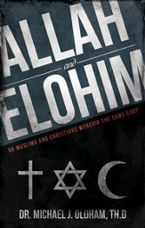 Allah and Elohim: Do Muslims and Christians Worship the Same God? - eBook