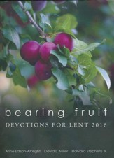 Bearing Fruit: Devotions for Lent 2016