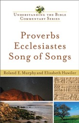 Proverbs, Ecclesiastes, Song of Songs (Understanding the Bible Commentary Series) - eBook