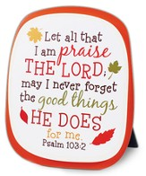 Let All That I Am Praise...Ceramic Plaque