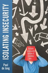 Isolating Insecurity: Isolate Insecurity Before It Isolates You - eBook