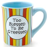 Too Blessed to Be Stressed--Mug