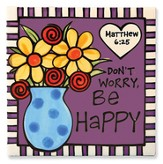 Don't Worry, Be Happy Plaque