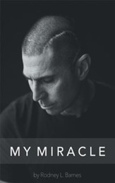 My Miracle: Life Experiences Filled with Overwhelming Truth. - eBook