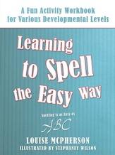 Learning to Spell the Easy Way: A Fun Activity Workbook for Various Developmental Levels - eBook