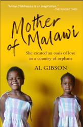 Mother of Malawi: She created an oasis of love in a country of orphans - eBook