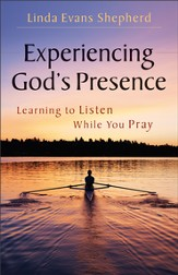 Experiencing God's Presence: Learning to Listen While You Pray - eBook