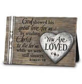 You Are Loved Tabletop Plaque