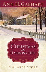 Christmas at Harmony Hill: A Shaker Story - eBook