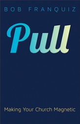 Pull: Making Your Church Magnetic - eBook