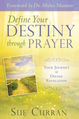 Define Your Destiny Through Prayer: Your Journey to Divine Revelation