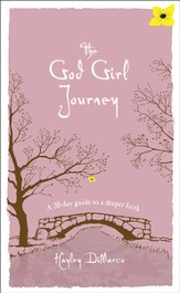 God Girl Journey, The: A 30-Day Guide to a Deeper Faith - eBook