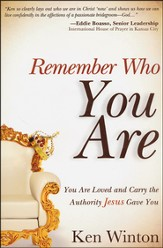 Remember Who You Are: You Are Loved and Carry the Authority of Jesus