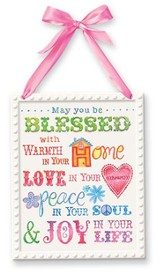 May You Be Blessed with Warmth, Love, Peace Plaque