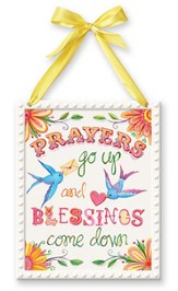 Prayers Go Up and Blessings Come Down Plaque