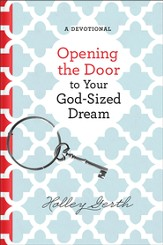 Opening the Door to Your God-Sized Dream: 40 Days of Encouragement for Your Heart - eBook