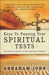 Keys to Passing Your Spiritual Tests: Unlocking the Secrets to Your Spiritual Promotion