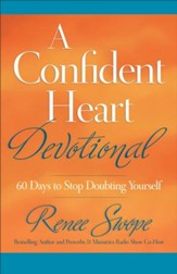 Confident Heart Devotional, A: 60 Days to Stop Doubting Yourself - eBook