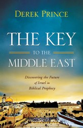 Key to the Middle East, The: Discovering the Future of Israel in Biblical Prophecy - eBook