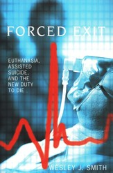 Forced Exit:  Euthanasia, Assisted Suicide, and the New Duty to Die