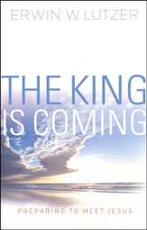 The King Is Coming: Preparing to Meet Jesus