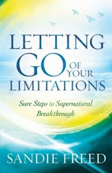Letting Go of Your Limitations: Experiencing God's Transforming Power - eBook