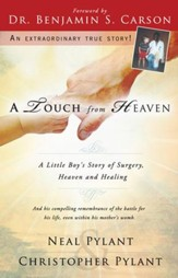 A Touch from Heaven: A Little Boy's Story of Surgery, Heaven, and Healing