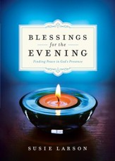 Blessings for the Evening: Finding Peace in God's Presence - eBook