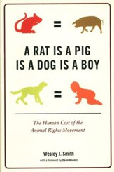 A Rat is a Pig Is a Dog a Boy: The Human Cost of the  Animal Rights Movement