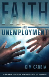 Faith And Unemployment: A Job Search Guide Filled With Career Advice And Inspiration - eBook