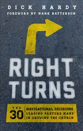 Right Turns: The 30 Navigational Decisions Leading Pastors Make in Growing the Church - eBook