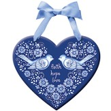 Faith, Hope, Love Bluebird Wall Plaque