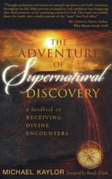 The Adventure of Supernatural Discovery: A Handbook on Receiving Divine Encounters