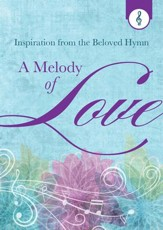 A Melody of Love: Inspiration from the Beloved Hymn - eBook