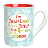 Jesus Is the Reason for the Season Mug