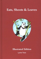 Eats, Shoots & Leaves Illustrated Edition: The Zero Tolerance Approach to Punctuation
