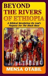 Beyond the Rivers of Ethiopia: Biblical Revelation on God's Purpose for the Black Race
