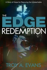 The Edge of Redemption: A Story of Hope for Rescuing the Unreachable - eBook