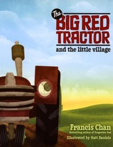 The Big Red Tractor and the Little Village  - Slightly Imperfect