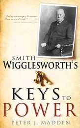 Smith Wigglesworth's Keys To Power - eBook