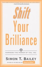 Shift Your Brilliance: Harness the Power of You, Inc. - Slightly Imperfect