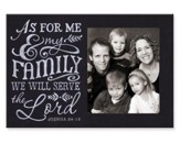 Photo Frame, Chalkboard, As for Me & My Family..