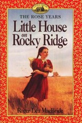 Little House on Rocky Ridge , The Rose Years #1